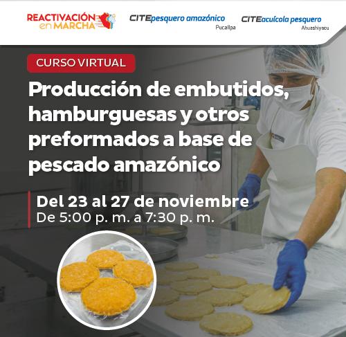Producción de embutidos, hamburguesas y otros preformados a base de pescado amazónico